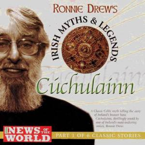 Cover - Ronnie Drew: Ronnie Drew's Irish Myths & Legends - Cúchulainn