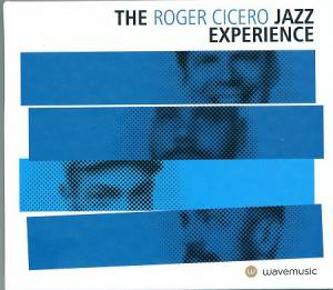 Roger Cicero: The Roger Cicero Jazz Experience (CD) - Bild 1