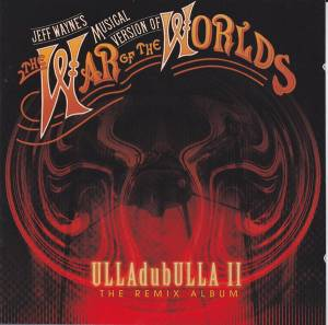 Cover - Jeff Wayne: War Of The Worlds: Ulladubulla II The Remix Album, The