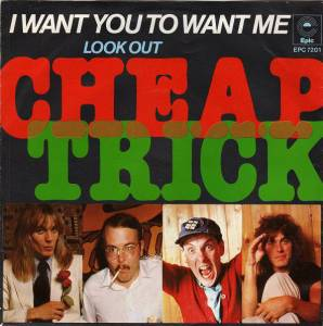 "Cheap Trick: I Want You To Want Me (7"") - Bild 1"