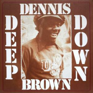 Cover - Dennis Brown: Deep Down