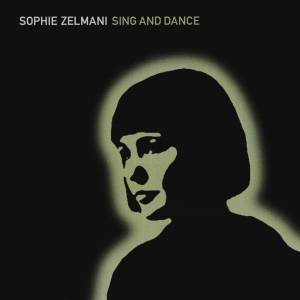 Cover - Sophie Zelmani: Sing And Dance