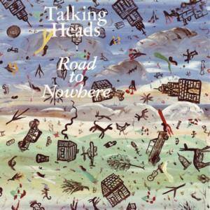 "Talking Heads: Road To Nowhere (7"") - Bild 1"