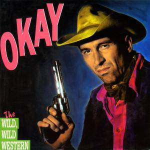 Cover - Okay: Wild, Wild Western, The