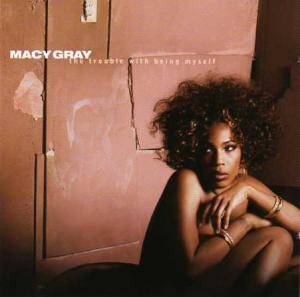 Cover - Macy Gray: Trouble With Being Myself, The