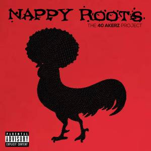 Cover - Nappy Roots: 40 Akerz Project, The