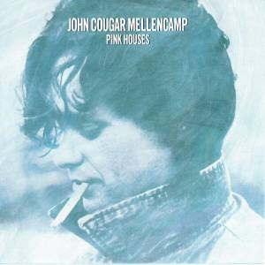 Cover - John Cougar Mellencamp: Pink Houses