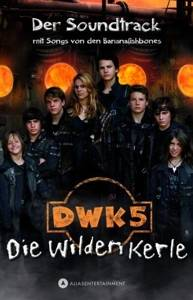 Cover - Bananafishbones: Dwk5 - Die Wilden Kerle - Der Soundtrack