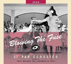 Cover - Paul Williams: Blowing The Fuse 1949 - 27 R&B Classics That Rocked The Jukebox In 1949