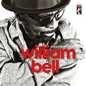 Cover - William Bell: This Is Where I Live