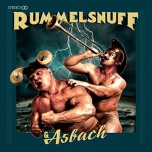 Cover - Rummelsnuff: Rummelsnuff & Asbach