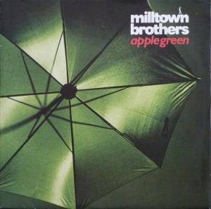 Cover - Milltown Brothers: Apple Green