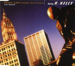R. Kelly: Down Low (Nobody Has To Know) The Movie (Single-CD) - Bild 1