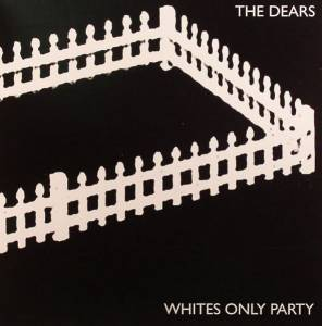 Cover - Dears, The: Whites Only Party