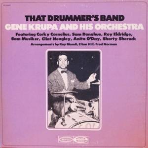 Cover - Gene Krupa & His Orchestra: That Drummer's Band