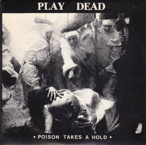 Cover - Play Dead: Poison Takes A Hold