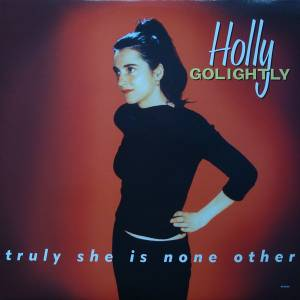 Cover - Holly Golightly: Truly She Is None Other