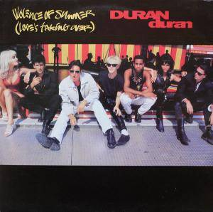 Duran Duran: Violence Of Summer (Love's Taking Over) - Cover