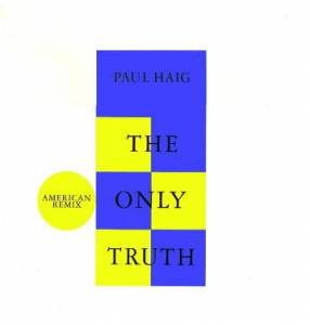 Cover - Paul Haig: Only Truth, The