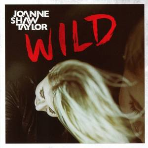 Cover - Joanne Shaw Taylor: Wild