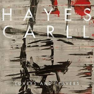 Cover - Hayes Carll: Lovers And Leavers