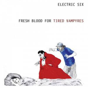 Cover - Electric Six: Fresh Blood For Tired Vampyres
