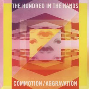 Cover - Hundred In The Hands, The: Commotion / Aggravation
