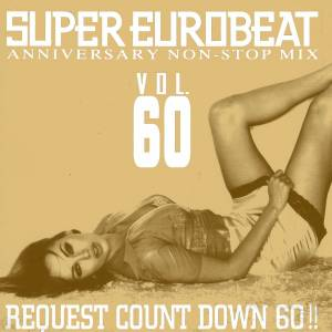 Cover - Jilly: Super Eurobeat Vol. 60 - Anniversary Non-Stop Mix - Request Count Down 60!!