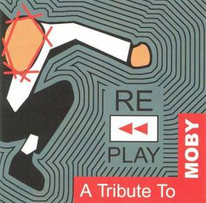 Replay: A Tribute To Moby - Cover