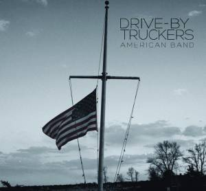 Drive-By Truckers: American Band - Cover