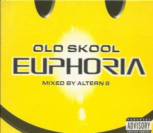 Old Skool Euphoria - Mixed By Altern 8 - Cover
