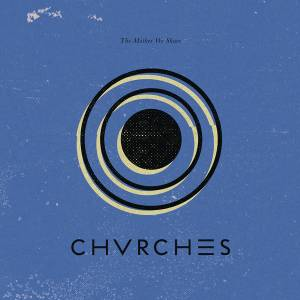 Cover - Chvrches: Mother We Share, The