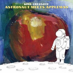 Cover - King Creosote: Astronaut Meets Appleman