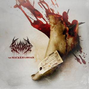 Bloodbath: Wacken Carnage, The - Cover