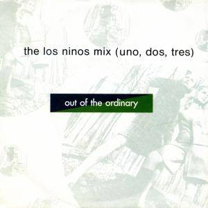 Cover - Out Of The Ordinary: Los Ninos Mix (Uno, Dos, Tres), The