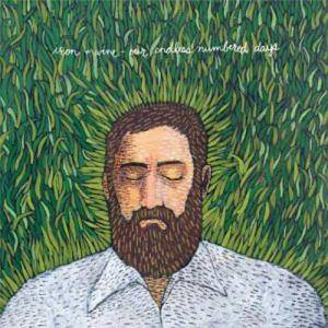 Cover - Iron & Wine: Our Endless Numbered Days