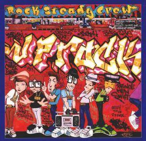Cover - Rock Steady Crew: Uprock