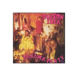 Cover - Poison Idea: Pajama Party