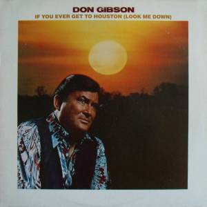 Cover - Don Gibson: If You Ever Get To Houston (Look Me Down)