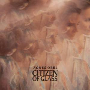 Cover - Agnes Obel: Citizen Of Glass