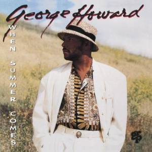 Cover - George Howard: When Summer Comes