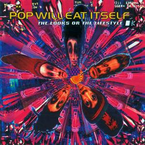 Cover - Pop Will Eat Itself: Looks Or The Lifestyle, The