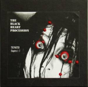 Cover - Black Heart Procession, The: Waiter Chapters 1-7, The