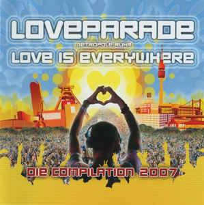 Loveparade - Metropole Ruhr 2007-2011: Love Is Everywhere - Die Compilation 2007 - Cover