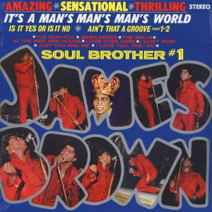 "Cover - James Brown: It's A Man's, Man's, Man's World ""Soul Brother # 1"""