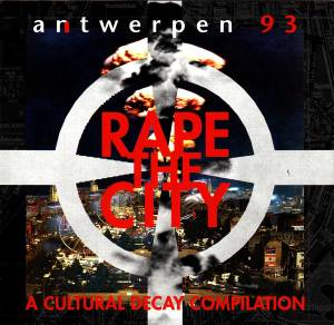 Antwerpen 93 - Rape The City - A Cultural Decay Compilation - Cover