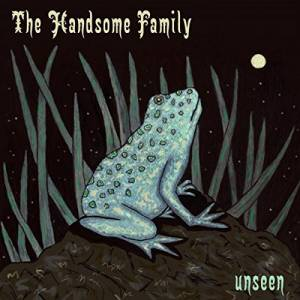 Cover - Handsome Family, The: Unseen