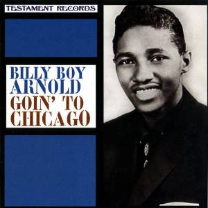 Cover - Billy Boy Arnold: Goin' To Chicago