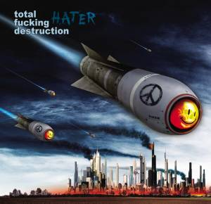 Cover - Total Fucking Destruction: Hater