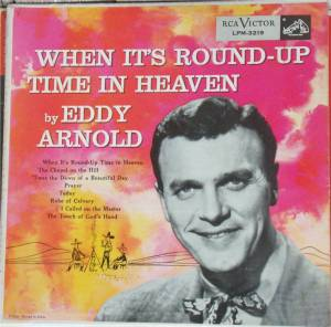 Cover - Eddy Arnold: When It's Round-Up Time In Heaven